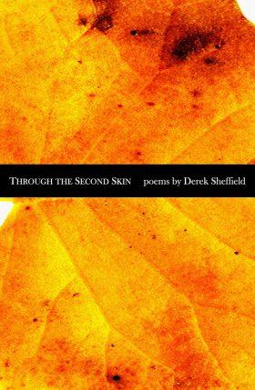 Through the Second Skin, Poems by Derek Sheffield